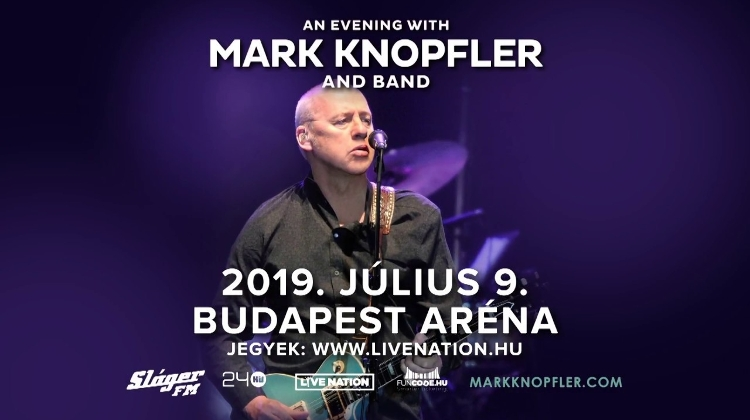 Mark Knopfler Returns To Budapest After 6 Years On 9 July 2019