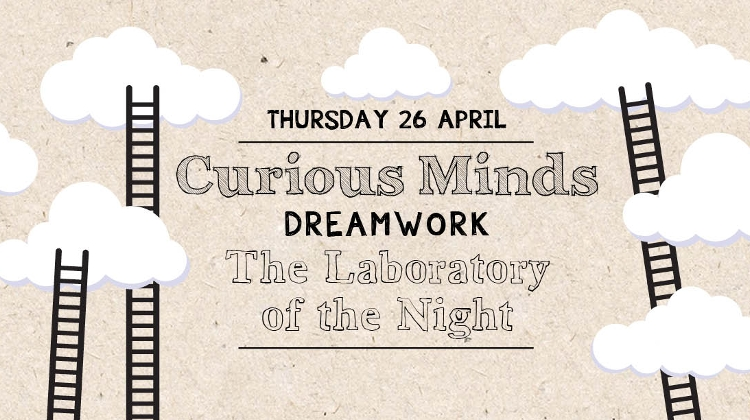 Curious Minds – Dreamwork, Brody Studios, 26 April