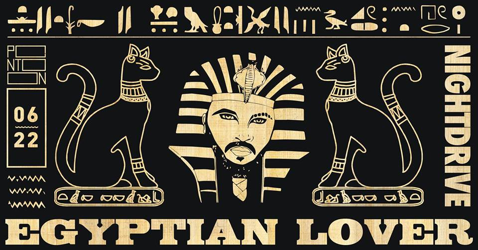 Nightdrive Pres: Egyptian Lover