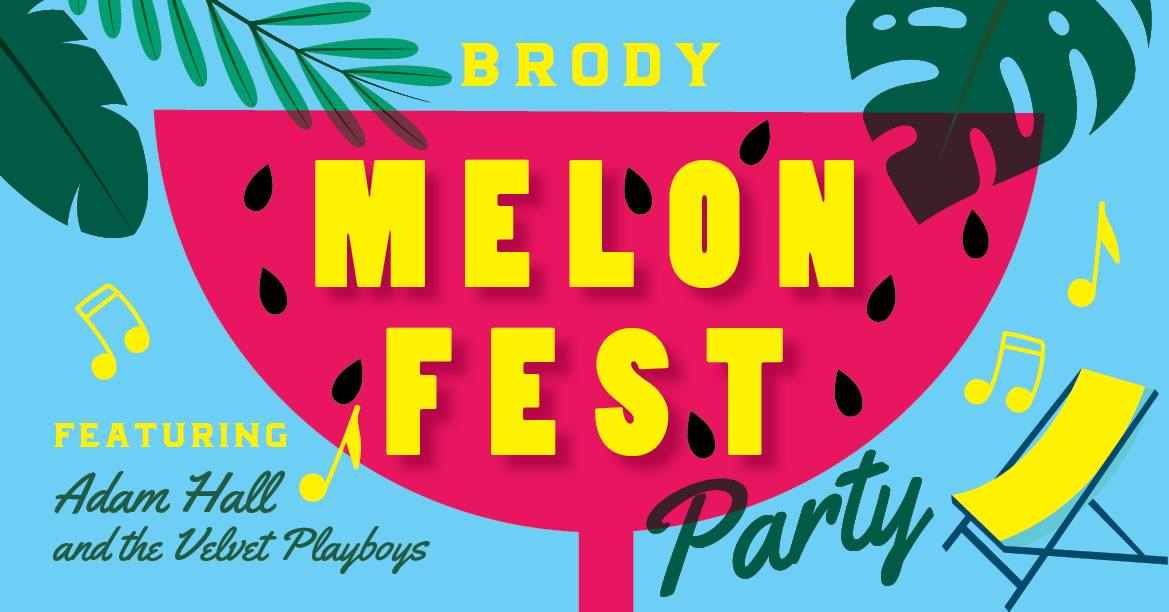Brody Melon Fest Party