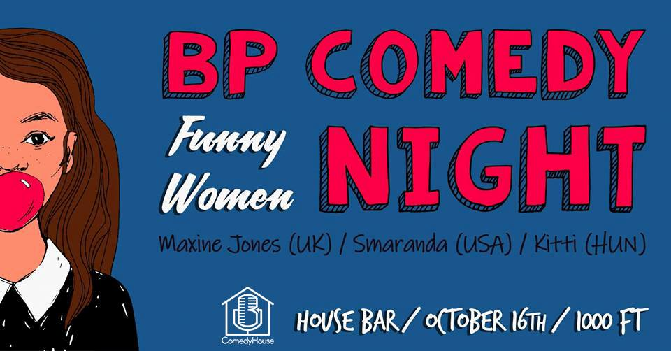 BP Comedy Night: Funny Women @ House Bar