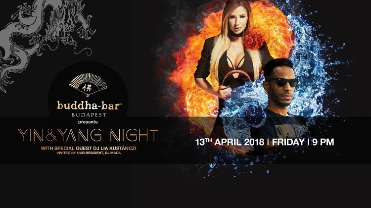 'Yin & Yang Night' With DJ Lia Kustánczi & DJ Mada, Buddha-Bar Budapest, 13 April