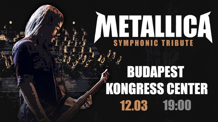 Coming Up: Metallica Symphonic Tribute, Budapest Congress Center, 12 March 2020