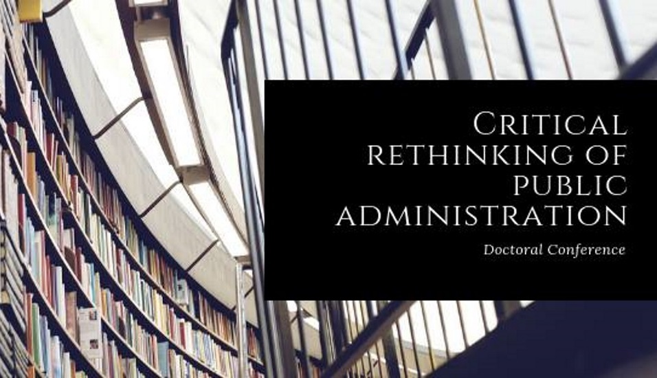 Doctoral Conference: Critical Rethinking Of Public Administration