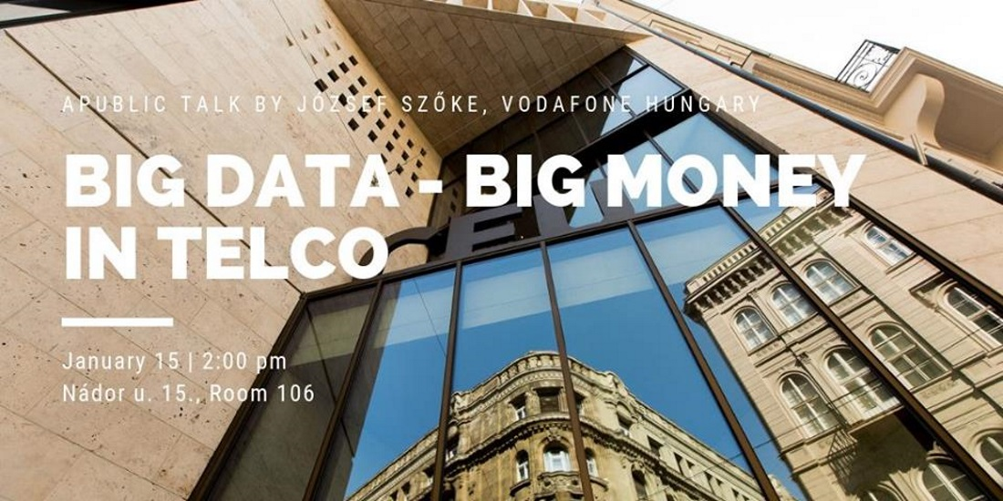 Seminar: 'Big Data & Big Money In Telco', CEU Budapest, 15 January