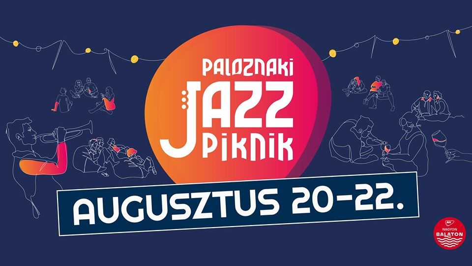 Cancelled: Paloznaki Jazzpiknik, Homola Winery In Hungary, 20 – 22 August