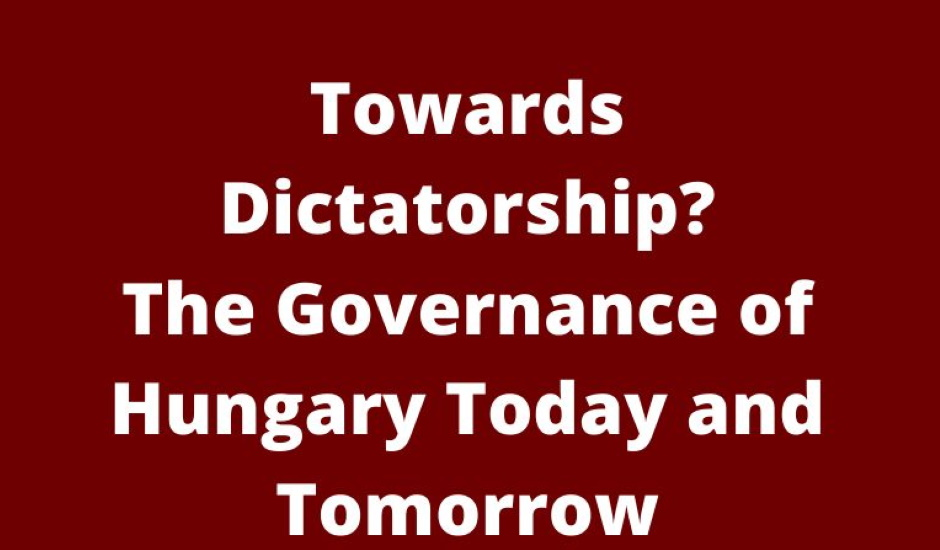 Online Discussion: Rule By Decree – Governance Of Hungary Today & Tomorrow