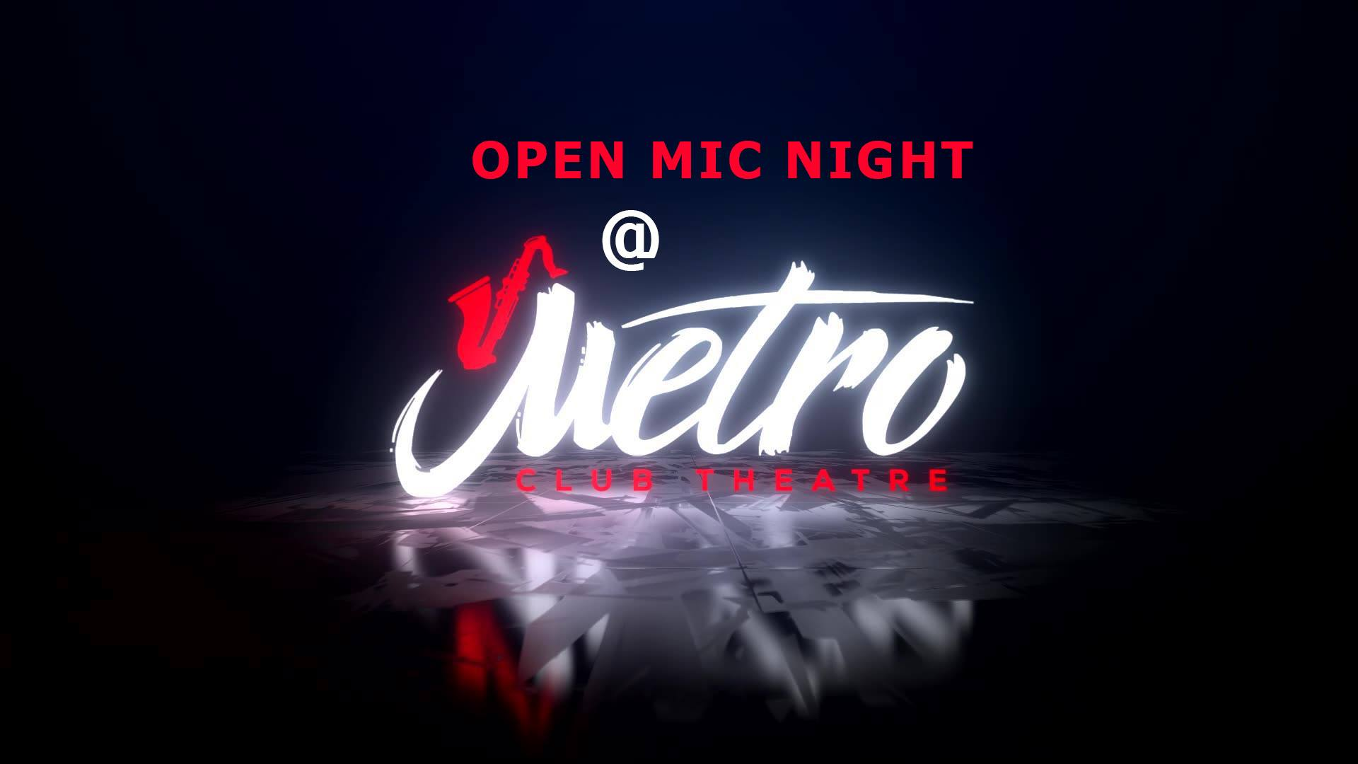 Open Mic Sunday @ Metro Club Theatre