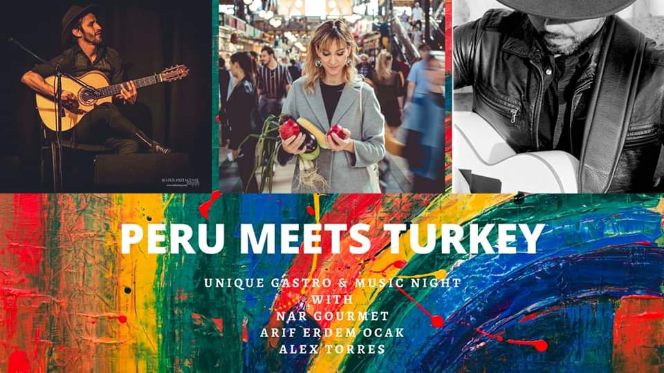 Peru Meets Turkey: Unique Gastro & Music Night