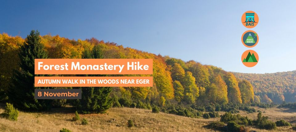 Forest Monastery Hike For Expats– Autumn Walk In The Woods Near Eger