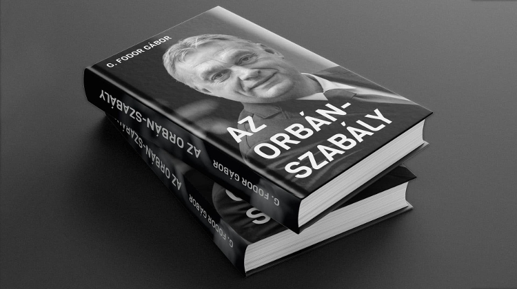 New Book 'The Orbán Rule' Provides Insight Into Right Wing PM's Philosophy