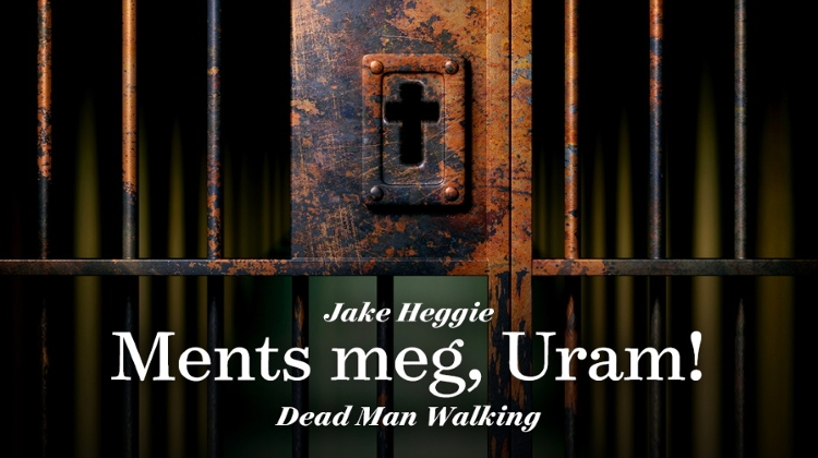 'Dead Man Walking' Opera Online In Budapest, 27 February