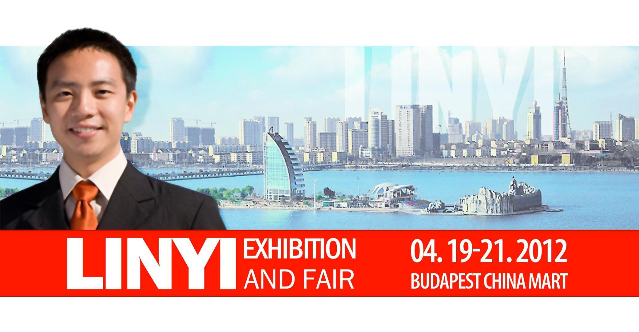 LinYi Exhibition & Fair, Budapest China Mart, 19 - 21 April