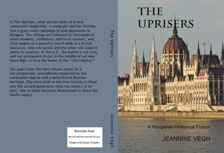 The Uprisers, A Hungarian Historical Fiction By Jeannine Végh