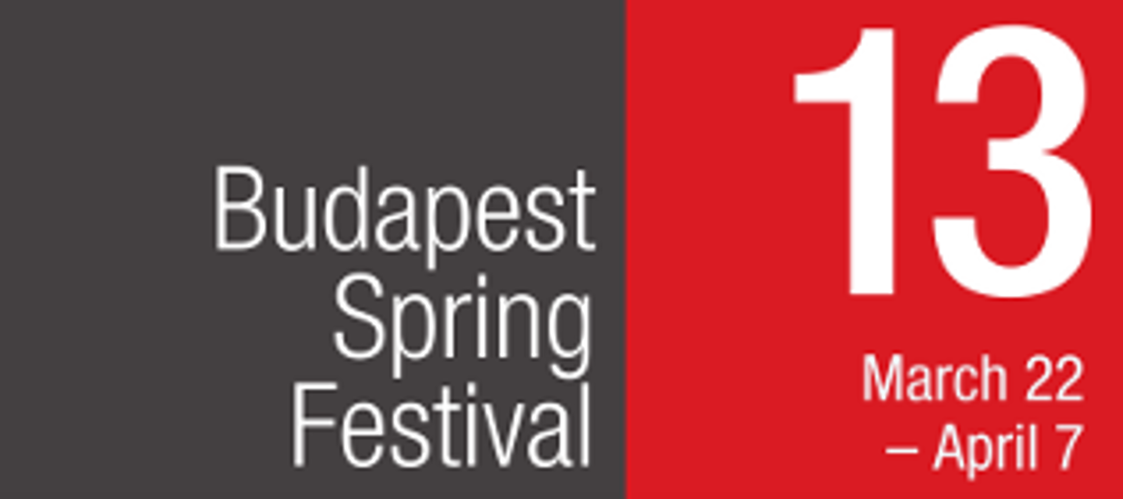33rd Budapest Spring Festival Starts On 22 March