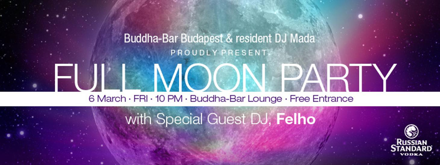 Full Moon Party @ Buddha-Bar Budapest, 6 March