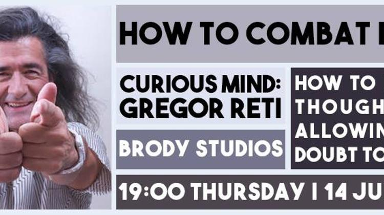 Curious Minds With Gregor Reti, Brody Studios, 14 July