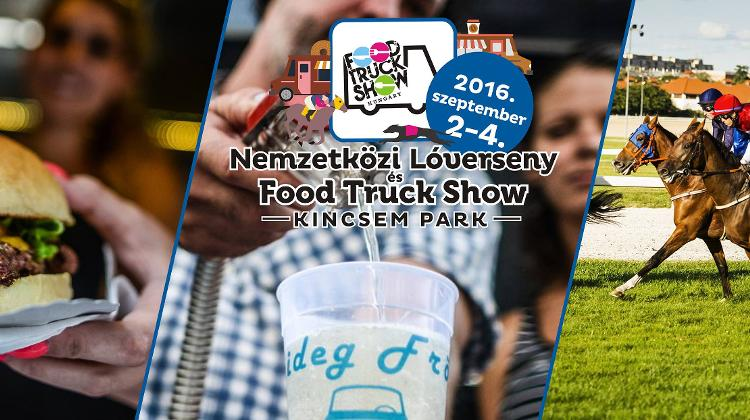 Food Truck Show, Kincsem Park, 2 - 4 September