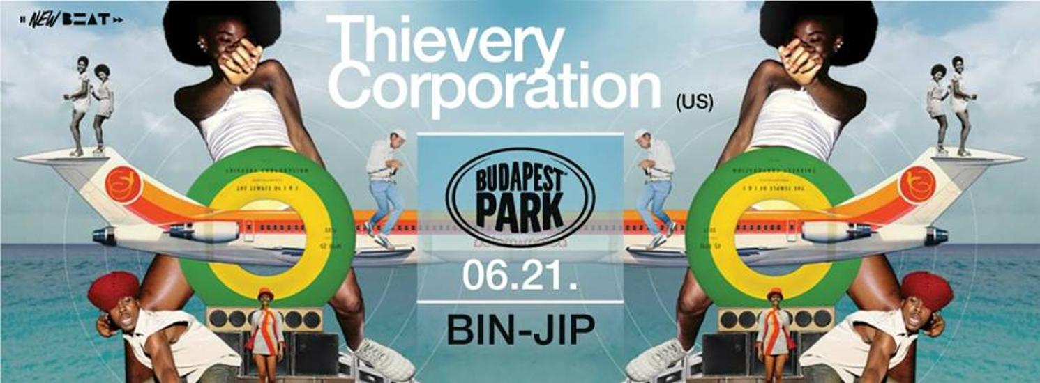 Thievery Corporation (US), Guest: Bin - Jip, Budapest Park, 21 June