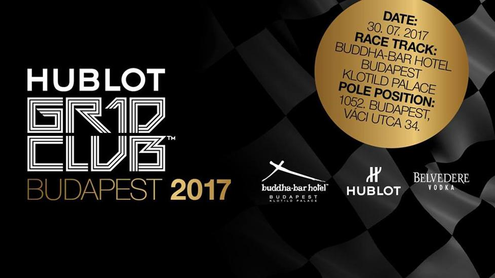 The Hublot GR1D CLUB™ Budapest 2017 - The Race After Party, Buddha-Bar, 30 July