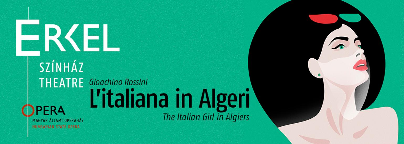 'Rossini's L'italiana In Algeri', Erkel Theatre Budapest, 23 - 26 November